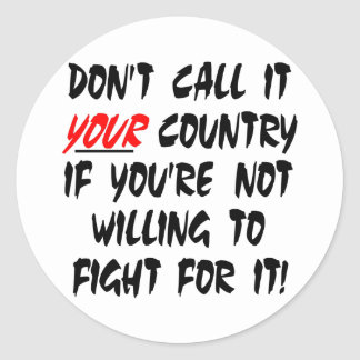 White Dont Call It Your Country Sticker