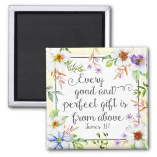 White Floral Every Good and Perfect Gift Magnet