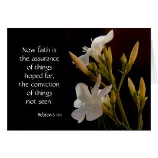 White Flowers, Bible verse (Hebrews) on faith hope Card