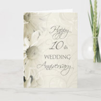 White Flowers Happy 10th Wedding  Anniversary Card