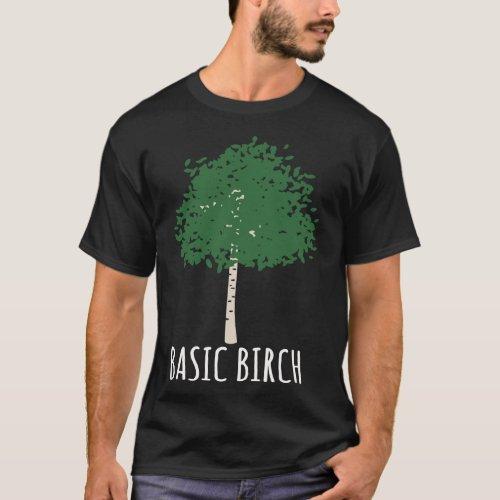 White girl Memes Basic Birch Tree meme T_Shirts