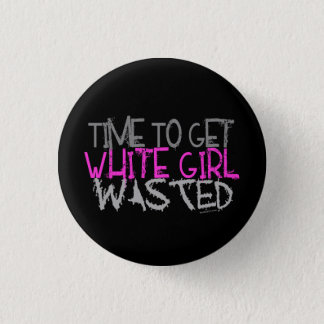 White Girl Wasted Buttons