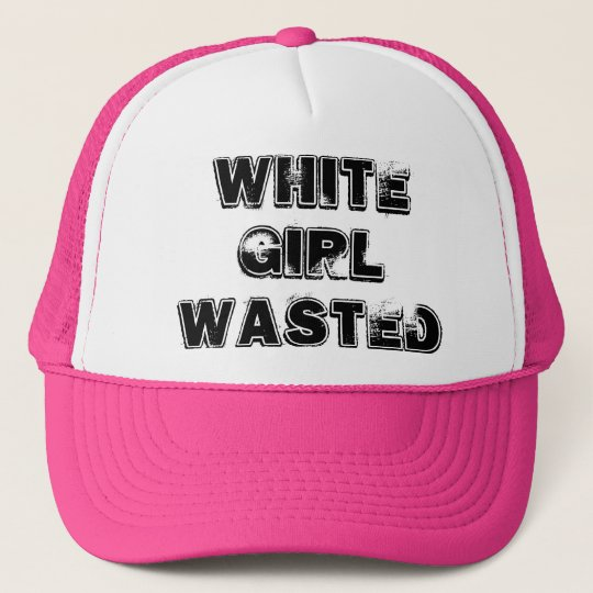 White Girl Wasted Funny Trucker Hat  9fe67c8d7d95