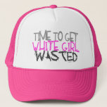 """White Girl Wasted Hats<br><div class=""""desc"""">Time To Get White Girl Wasted funny Redneck hats and t-shirts. White Trash,  Trailer Trash,  Redneck,  Hillbilly,  Cowgirl&#39;s this is the funny t-shirt for you.</div>"""