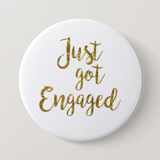 White & Gold Script Just got Engaged Button