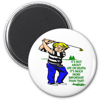 White Golf Life Death 2 Inch Round Magnet