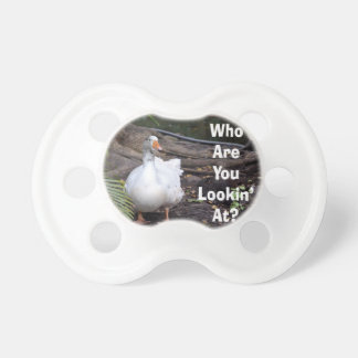 White Goose Who You Lookin At text Pacifier