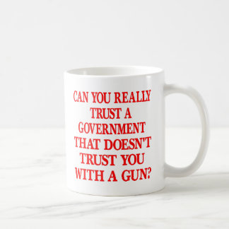 White Gov Trust You With Gun Coffee Mugs