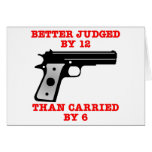 White Gun Better Tried By 12 Greeting Card