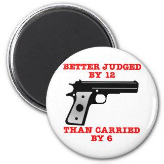 White Gun Better Tried By 12 Fridge Magnet