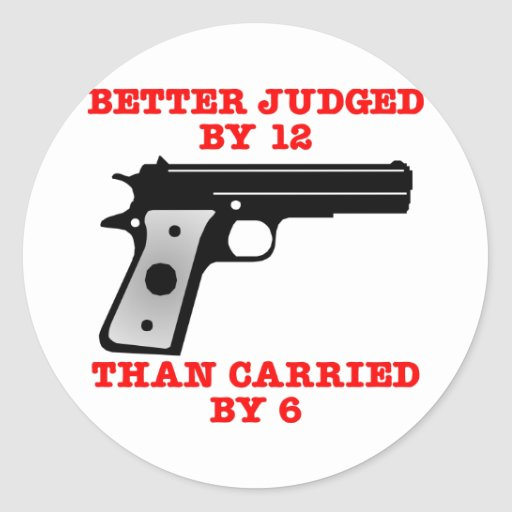 White Gun Better Tried By 12 Round Sticker