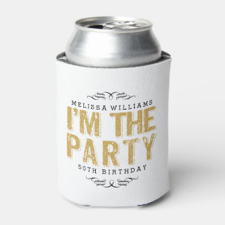 White Happy 50th Birthday-I'm The Party Gold Text Can Cooler