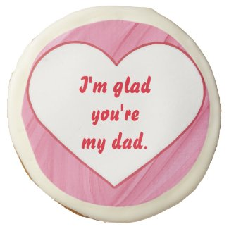White heart on pink red Glad You're my Dad Cookies