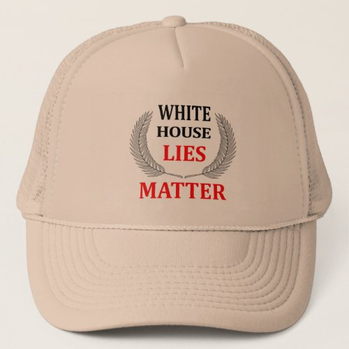 White House Lies Matter trucker hat