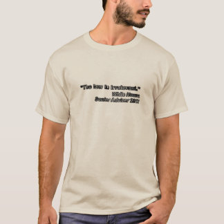 White House Senior Advisor Quote 2013 T-Shirt