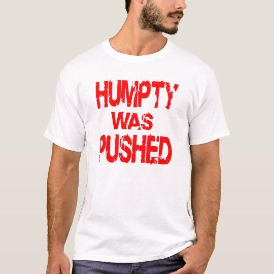 White Humpty Was Pushed T-Shirt