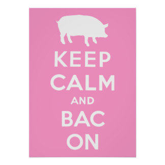 White keep calm and bacon poster