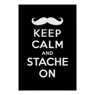 White keep calm and stache on poster