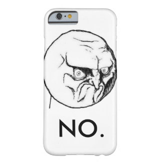 """White """"NO."""" meme Funny Barely There iPhone 6 Case"""