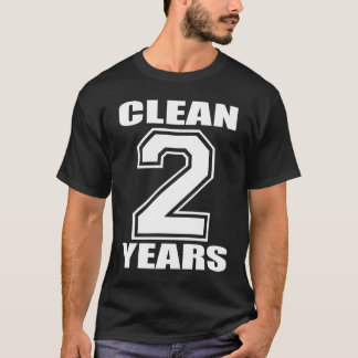 WHITE on Black 2 YEARS CLEAN!!! T-Shirt