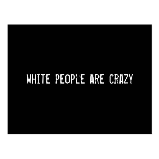 white people are crazy postcard