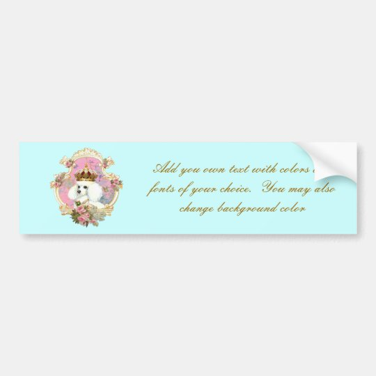 White Poodle Princess n Pink Roses Bumper Sticker