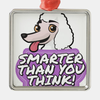 White Poodle - Smarter than you think! Metal Ornament