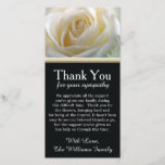 """White Rose Bereavement Sympathy Thank You<br><div class=""""desc"""">Personalize this bereavement appreciation card with your own personal message.  It&#39;s an elegant way to say thank you to the people who offered encouragement and support during the death of a loved one.  If desired you can change the image of the white rose with a photo of your choosing.</div>"""