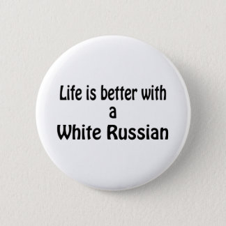 White Russian Pinback Button