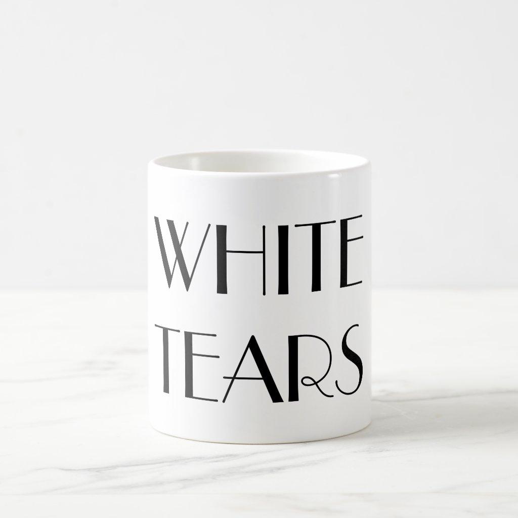 White Tears Mug in Fancy Text