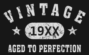 7f0458bc White Text Vintage Aged to Perfection Dark T-Shirt