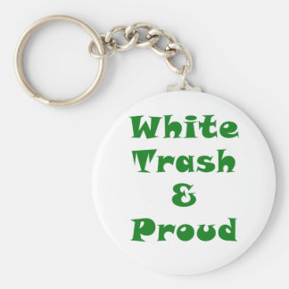 White Trash and Proud Keychain