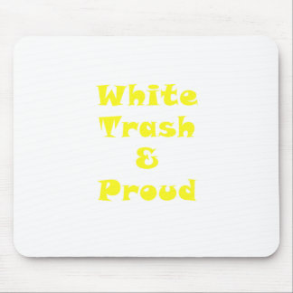 White Trash and Proud Mouse Pad