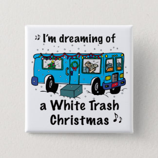 White Trash Christmas Button