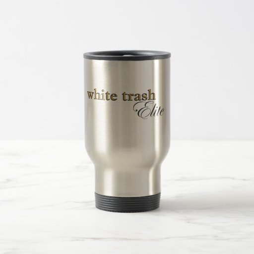 white trash elite travel mug