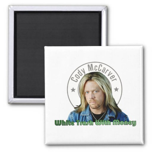 White Trash with Money Magent 2 Inch Square Magnet
