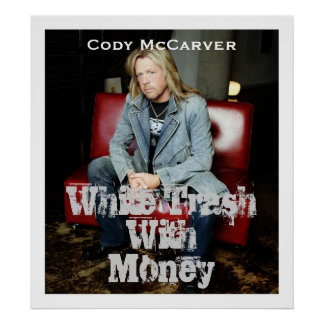 White Trash with Money Poster