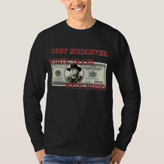 White Trash with Money T-Shirt