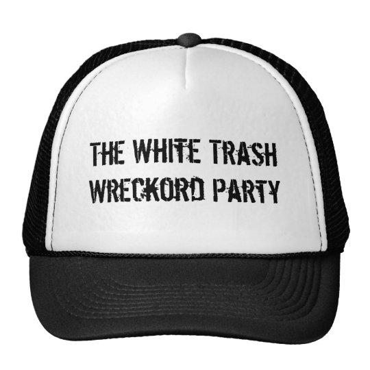 White Trash Wreckord Party Trucker Cap Trucker Hat