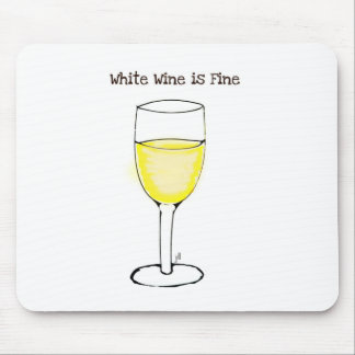 WHITE WINE IS FINE...WINE PRINT BY JILL MOUSE PAD