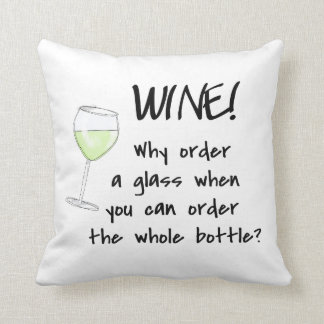 White Wine Order Bottle Funny Word Text Saying Art Pillow