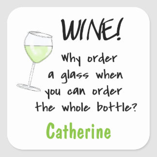 White Wine _ Order Whole Bottle Funny Name Tag Square Sticker