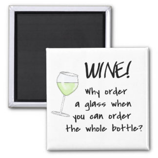 White Wine Order Whole Bottle Funny Text Word Art 2 Inch Square Magnet