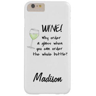 White Wine - Order Whole Bottle Name Personalized Barely There iPhone 6 Plus Case