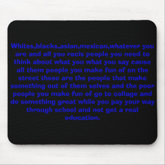 Whites,blacks,asian,mexican,whatever you are an... mouse pad