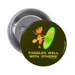 Whitewater Kayak - Paddles Well With Others 2 Pinback Buttons