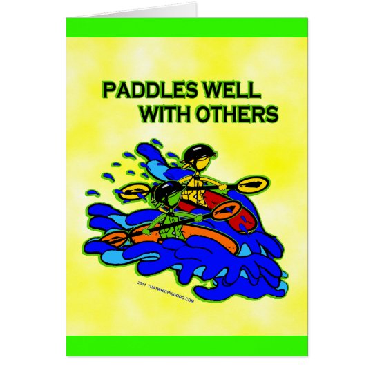 Whitewater Paddles Well With Others Card