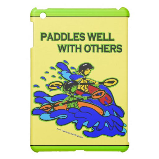 Whitewater Paddles Well With Others iPad Mini Case