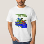 Whitewater Paddles Well With Others T-Shirt