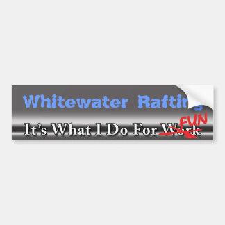 Whitewater Rafting - What I Do For FUN Bumper Stic Bumper Sticker